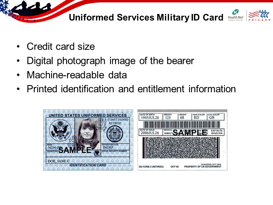 Uniformed Services Military ID Card Credit card size Digital photograph image of the bearer Machine-readable data Printed identification and entitleme