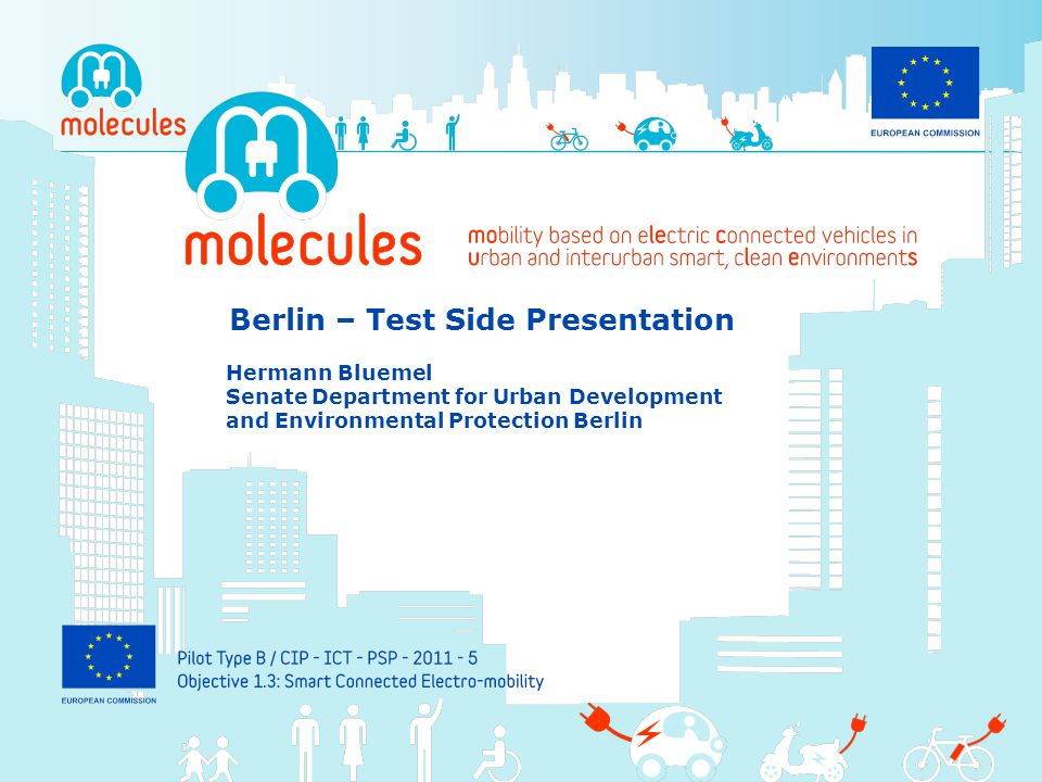 Berlin – Test Side Presentation Hermann Bluemel Senate Department for Urban Development and Environmental Protection Berlin