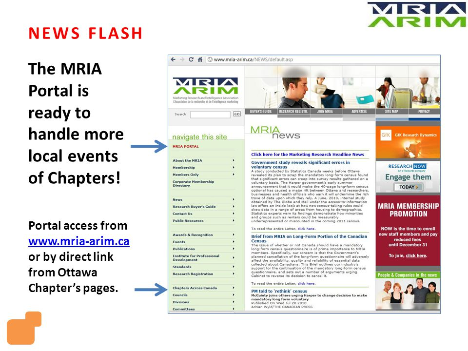 NEWS FLASH The MRIA Portal is ready to handle more local events of Chapters! Portal access from www.mria-arim.ca or by direct link from Ottawa Chapter