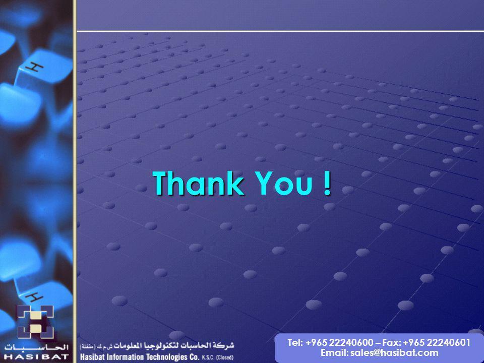 Tel: +965 22240600 – Fax: +965 22240601 Email: sales@hasibat.com Thank ! Thank You !