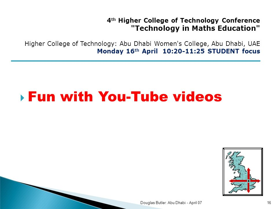 Fun with You-Tube videos 4 th Higher College of Technology Conference
