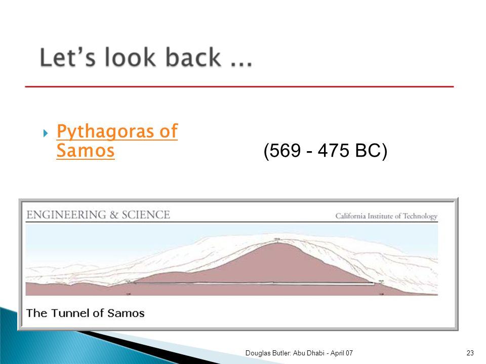 Pythagoras of Samos Pythagoras of Samos (569 - 475 BC) The Tunnel of Eupalinos 23Douglas Butler: Abu Dhabi - April 07