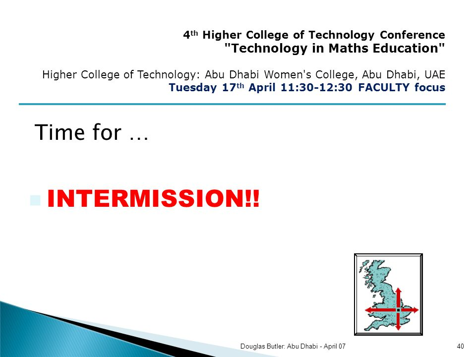 INTERMISSION!! Time for … 4 th Higher College of Technology Conference