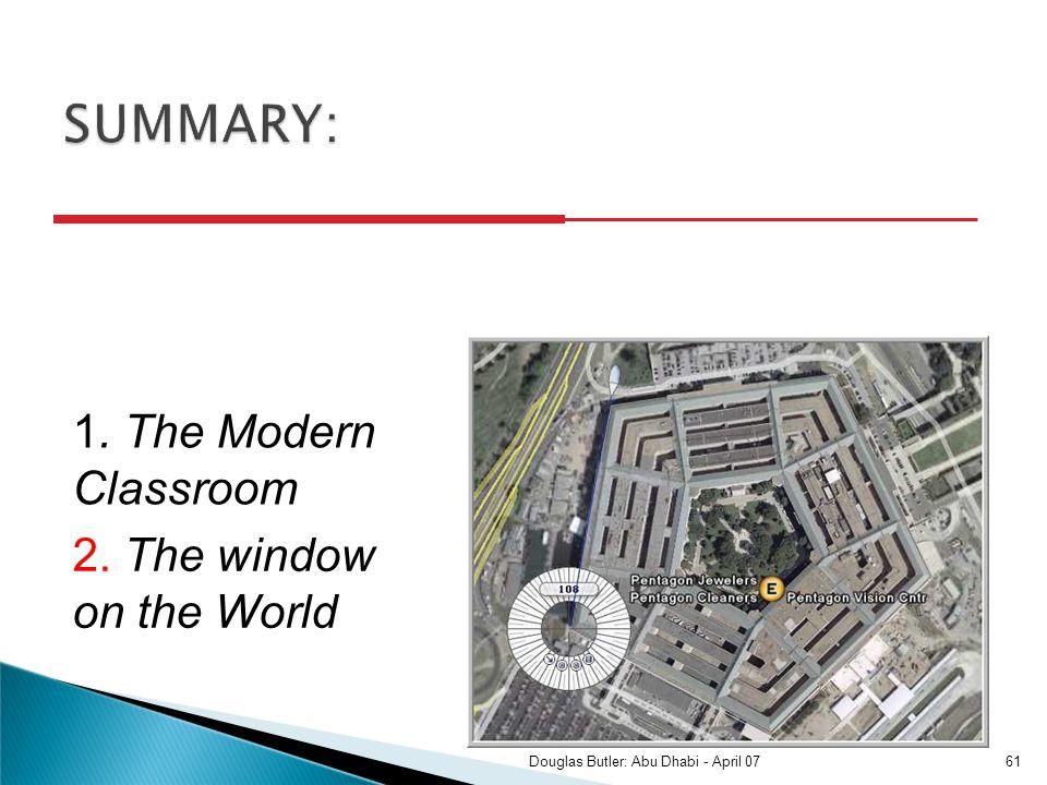 1. The Modern Classroom 2. The window on the World 61Douglas Butler: Abu Dhabi - April 07