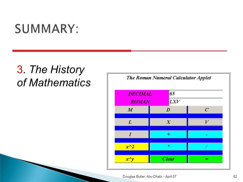 3. The History of Mathematics 62Douglas Butler: Abu Dhabi - April 07