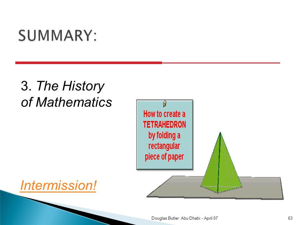 3. The History of Mathematics Intermission! 63Douglas Butler: Abu Dhabi - April 07