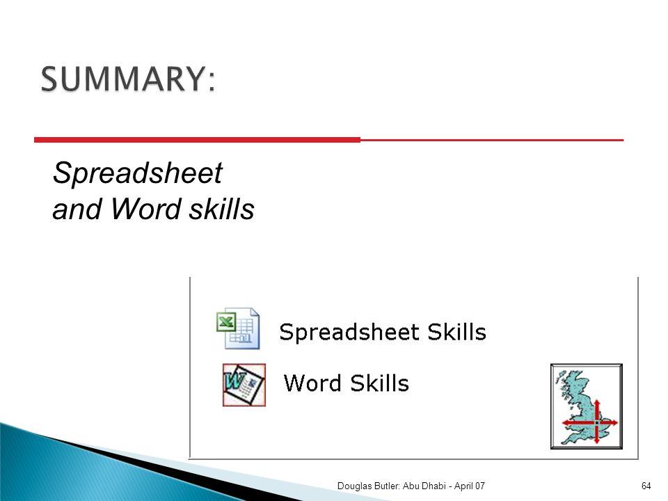 Spreadsheet and Word skills 64Douglas Butler: Abu Dhabi - April 07