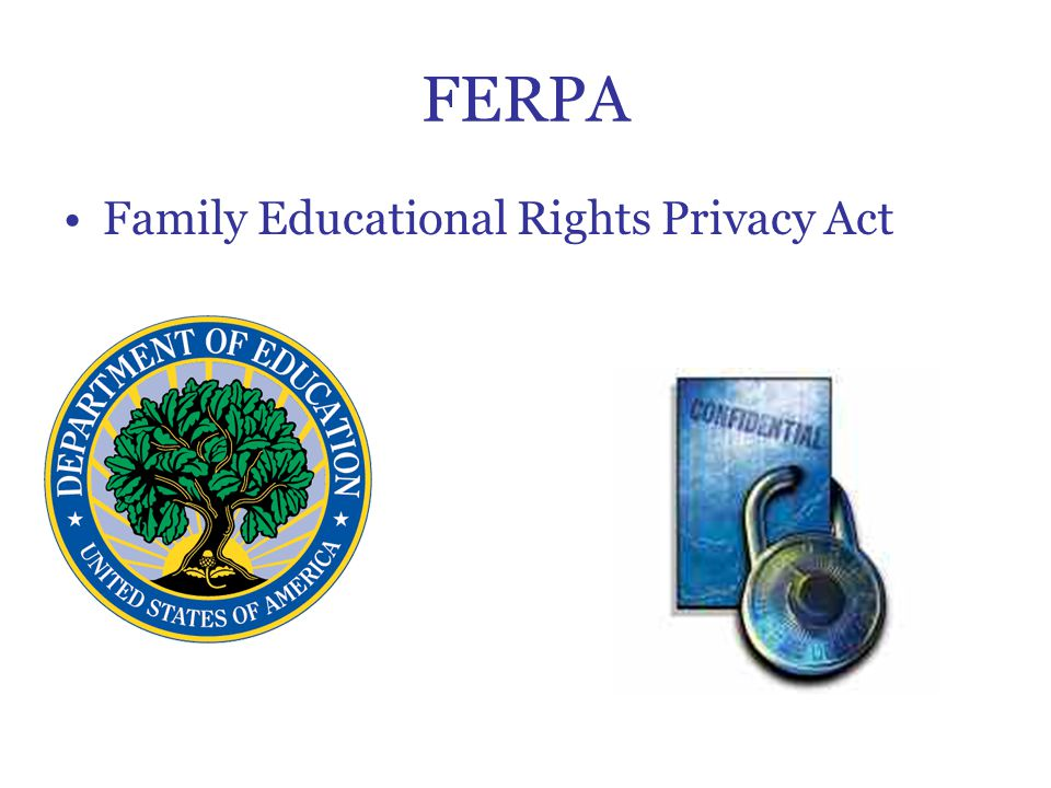 FERPA Family Educational Rights Privacy Act