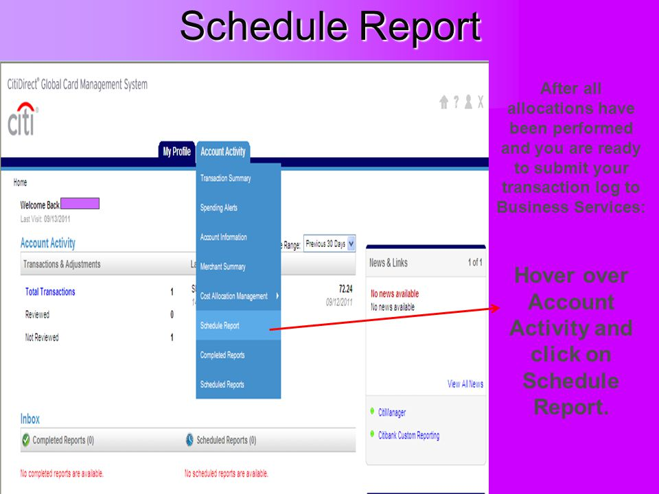 Schedule Report Hover over Account Activity and click on Schedule Report. After all allocations have been performed and you are ready to submit your t
