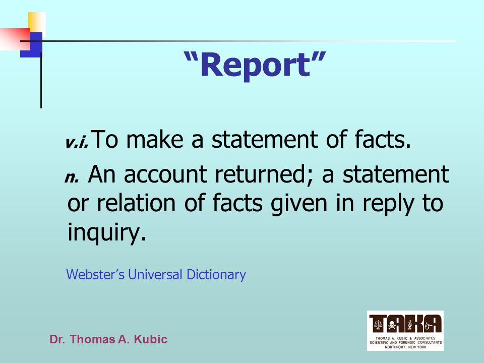 Dr.Thomas A. Kubic Lets Think About This v.i. To make a statement of facts.