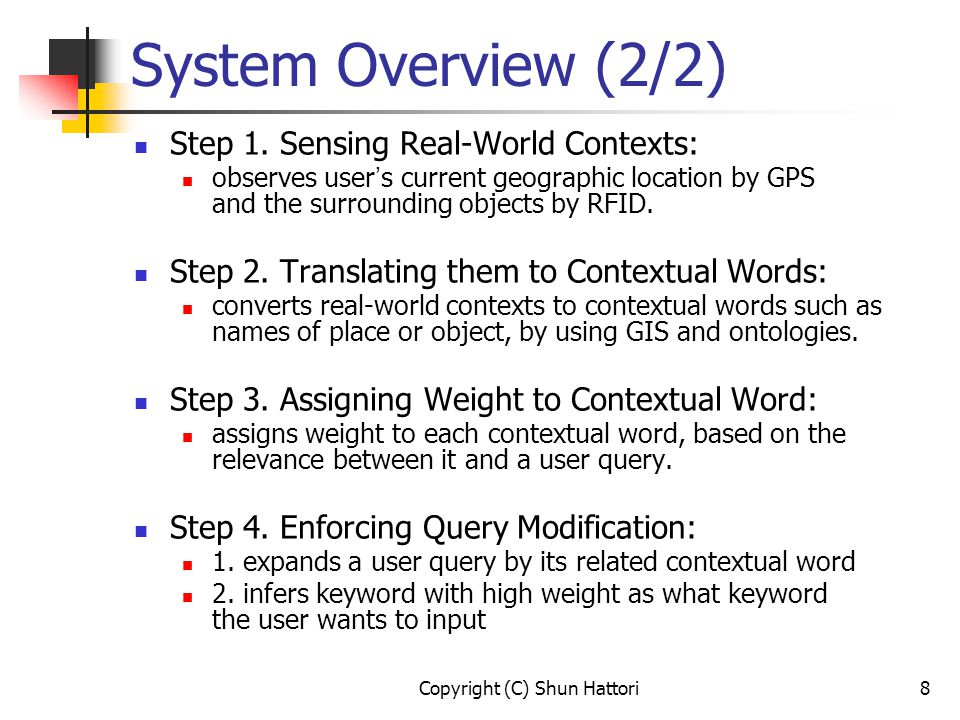 (C) Shun Hattori9 Context Weighting We have been able to sense many various real-world contexts at a certain time, but all of them are not necessarily useful for query modification.