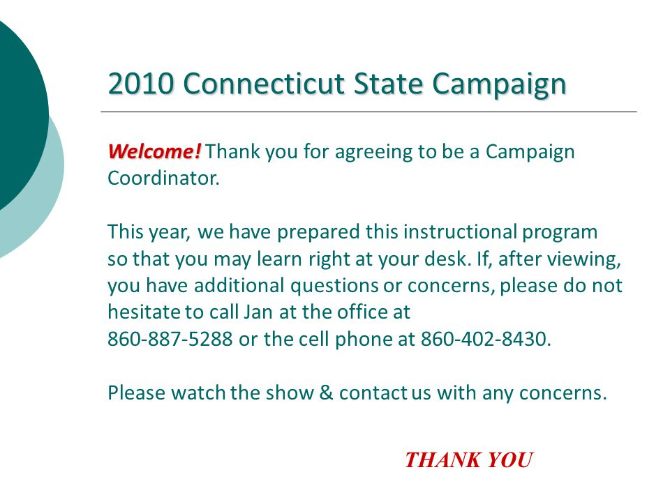 2010 Connecticut State Campaign Welcome! Welcome! Thank you for agreeing to be a Campaign Coordinator. This year, we have prepared this instructional