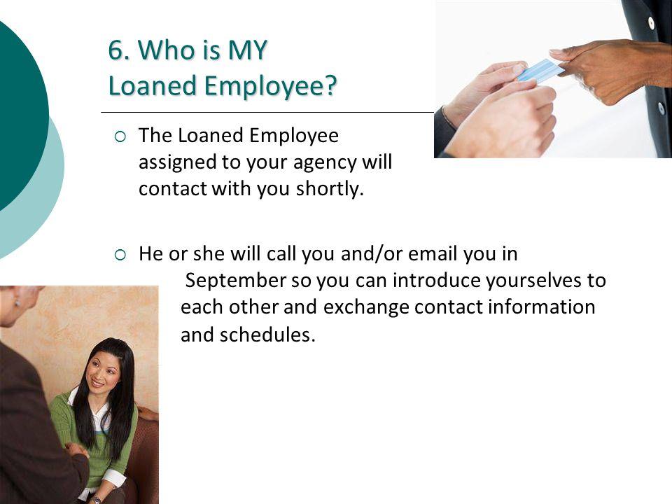 6. Who is MY Loaned Employee.