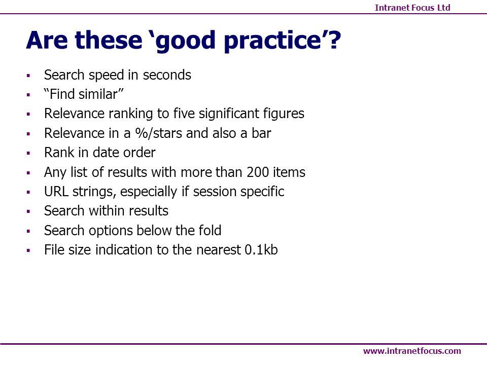 Intranet Focus Ltd www.intranetfocus.com Are these good practice.
