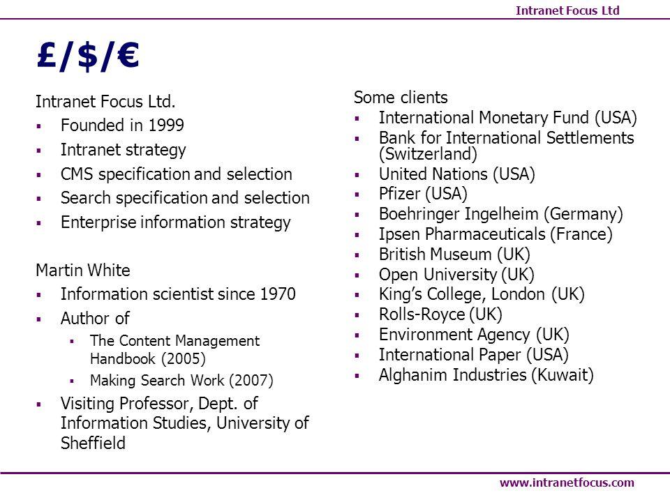 Intranet Focus Ltd www.intranetfocus.com £/$/ Intranet Focus Ltd.