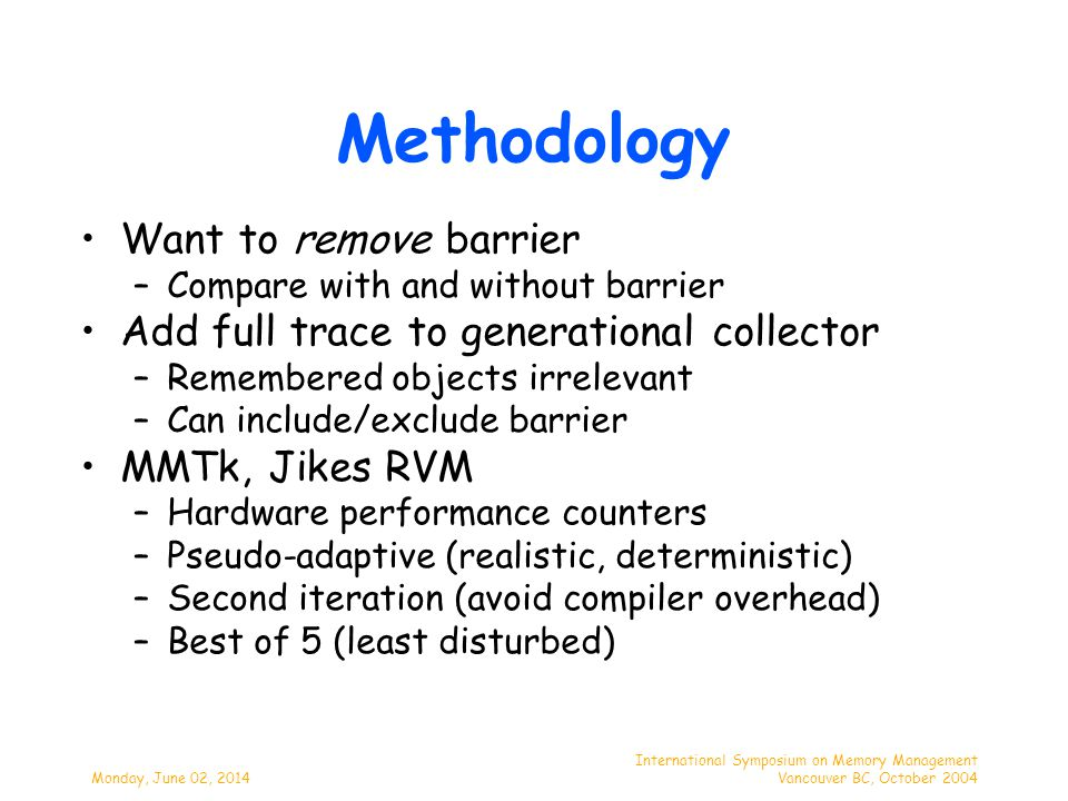 Monday, June 02, 2014 International Symposium on Memory Management Vancouver BC, October 2004 Intel P4 2.6GHz Read Barrier