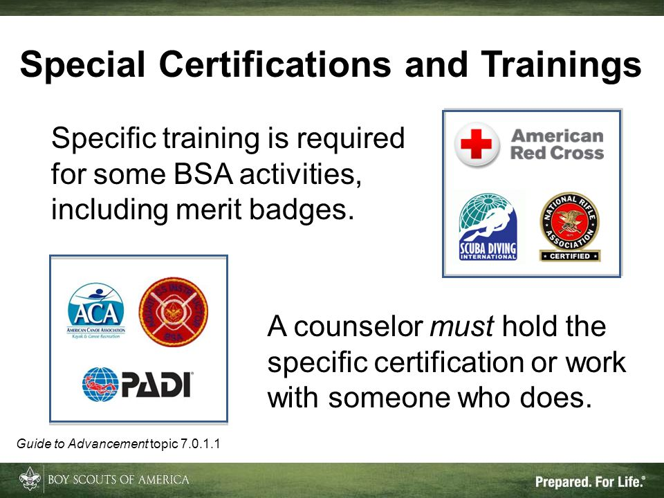 Special Certifications and Trainings A counselor must hold the specific certification or work with someone who does. Specific training is required for