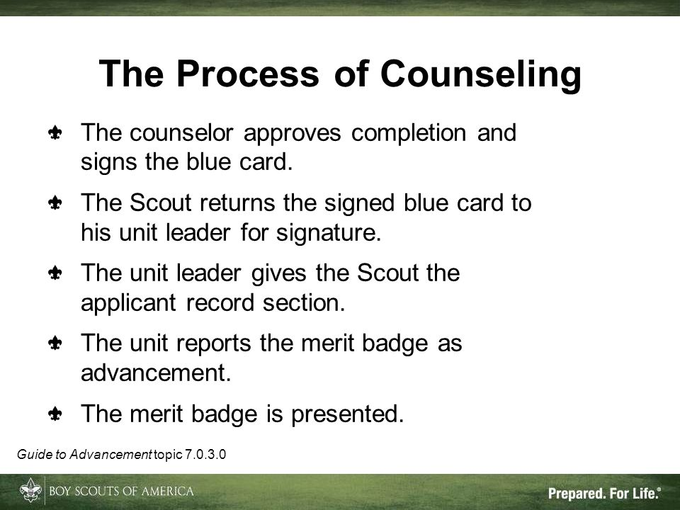 The counselor approves completion and signs the blue card. The Scout returns the signed blue card to his unit leader for signature. The unit leader gi