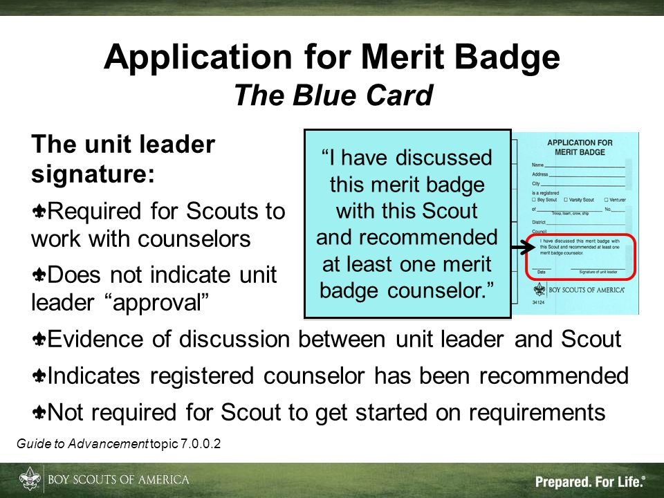 The unit leader signature: Required for Scouts to work with counselors Does not indicate unit leader approval Evidence of discussion between unit lead