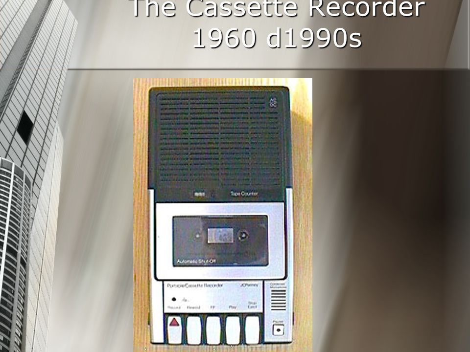 The Cassette Recorder 1960 d1990s