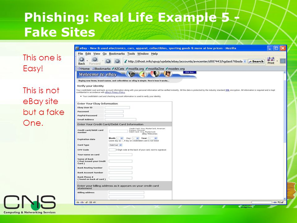 14 Phishing: Real Life Example 5 - Fake Sites This one is Easy.
