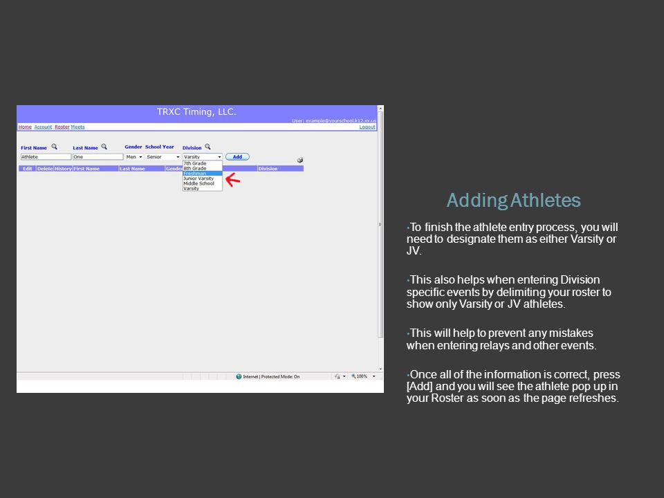 Adding Athletes To finish the athlete entry process, you will need to designate them as either Varsity or JV.