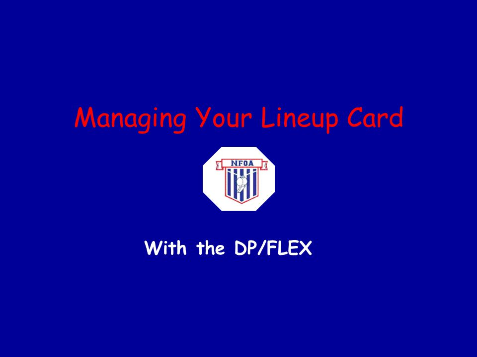 Managing Your Lineup Card With the DP/FLEX