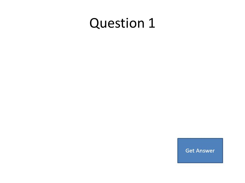 Question 1 Get Answer