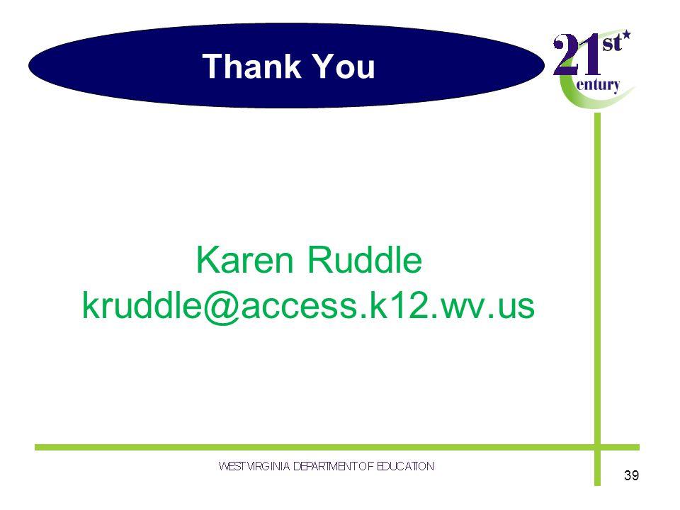 Thank You Karen Ruddle kruddle@access.k12.wv.us 39