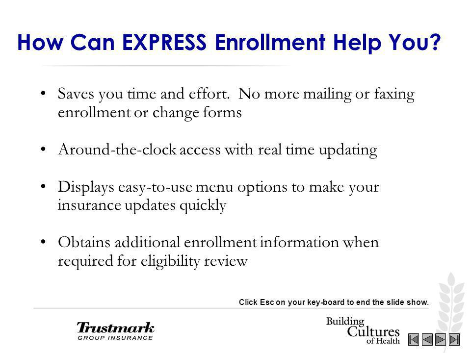 How Can EXPRESS Enrollment Help You. Saves you time and effort.