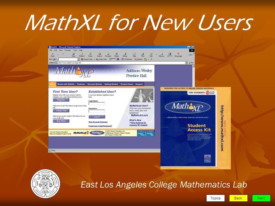 TopicsBackNext MathXL for New Users East Los Angeles College Mathematics Lab