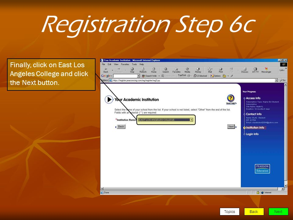 TopicsBackNext Registration Step 6c Finally, click on East Los Angeles College and click the Next button.