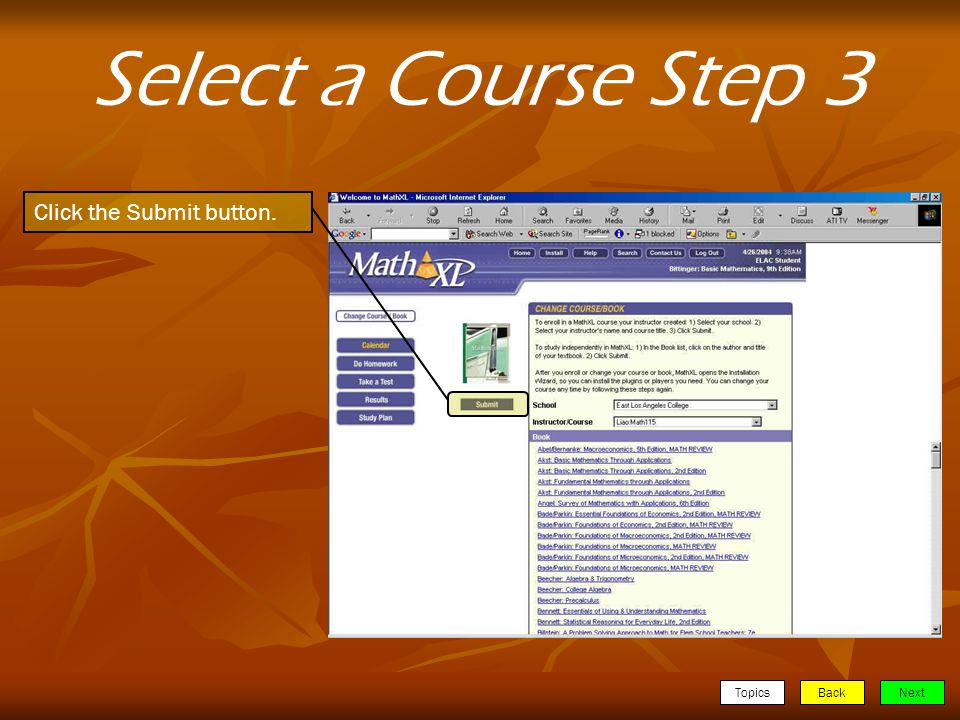 TopicsBackNext Select a Course Step 3 Click the Submit button.