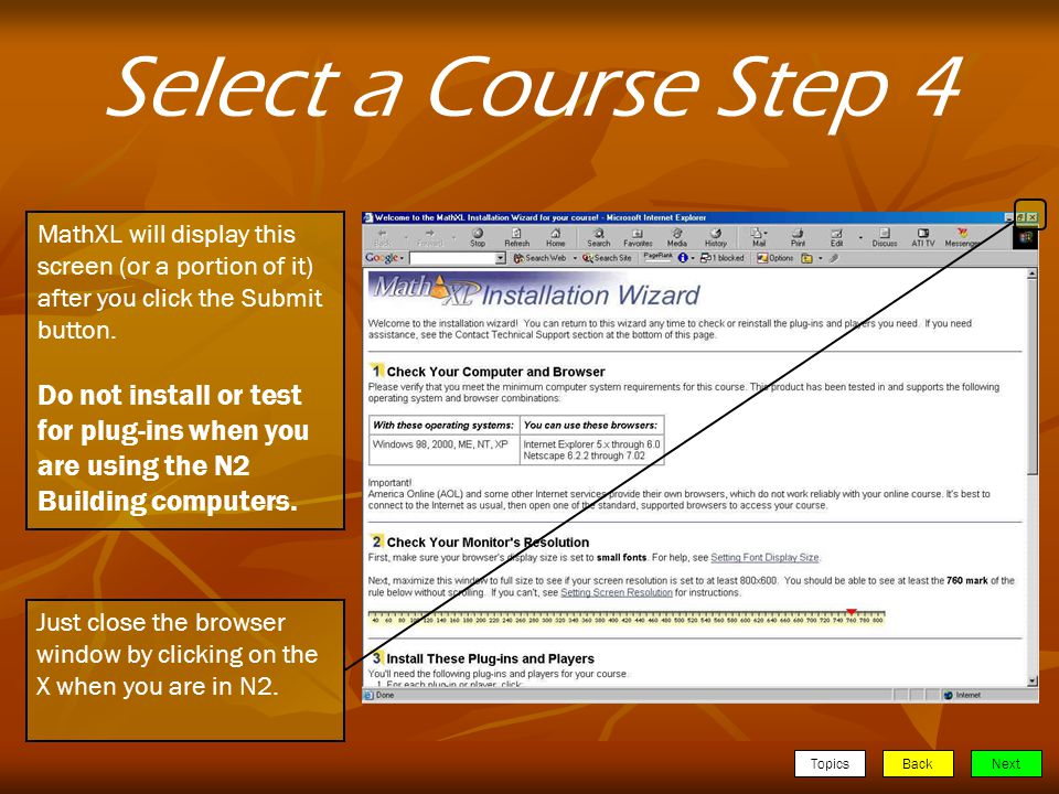 TopicsBackNext Select a Course Step 4 MathXL will display this screen (or a portion of it) after you click the Submit button.
