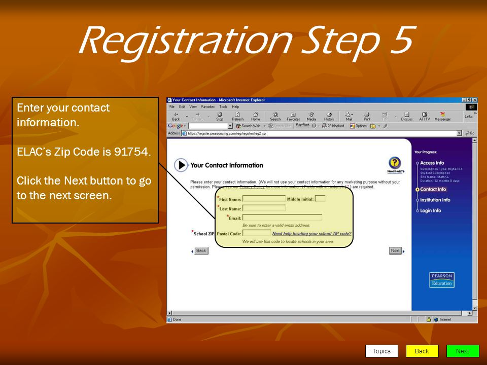 TopicsBackNext Registration Step 5 Enter your contact information.