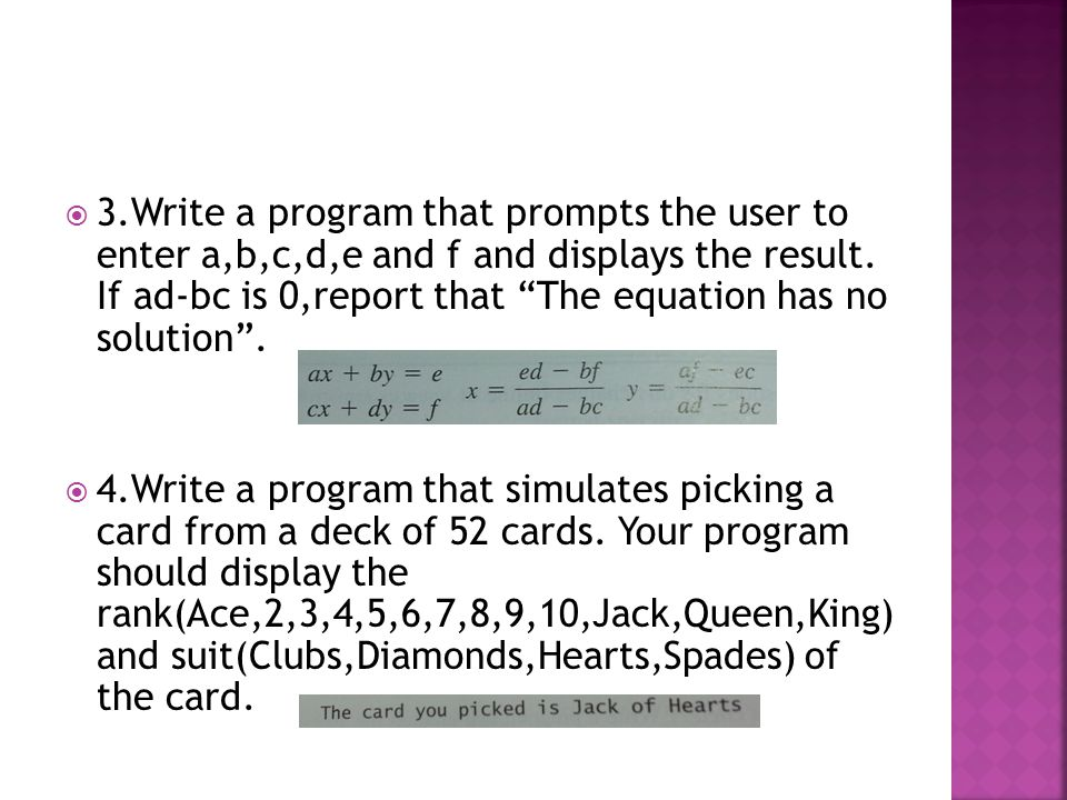 3.Write a program that prompts the user to enter a,b,c,d,e and f and displays the result. If ad-bc is 0,report that The equation has no solution. 4.Wr