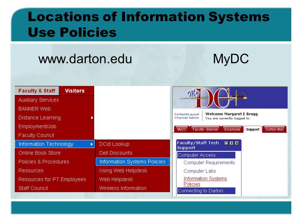 Locations of Information Systems Use Policies www.darton.edu MyDC