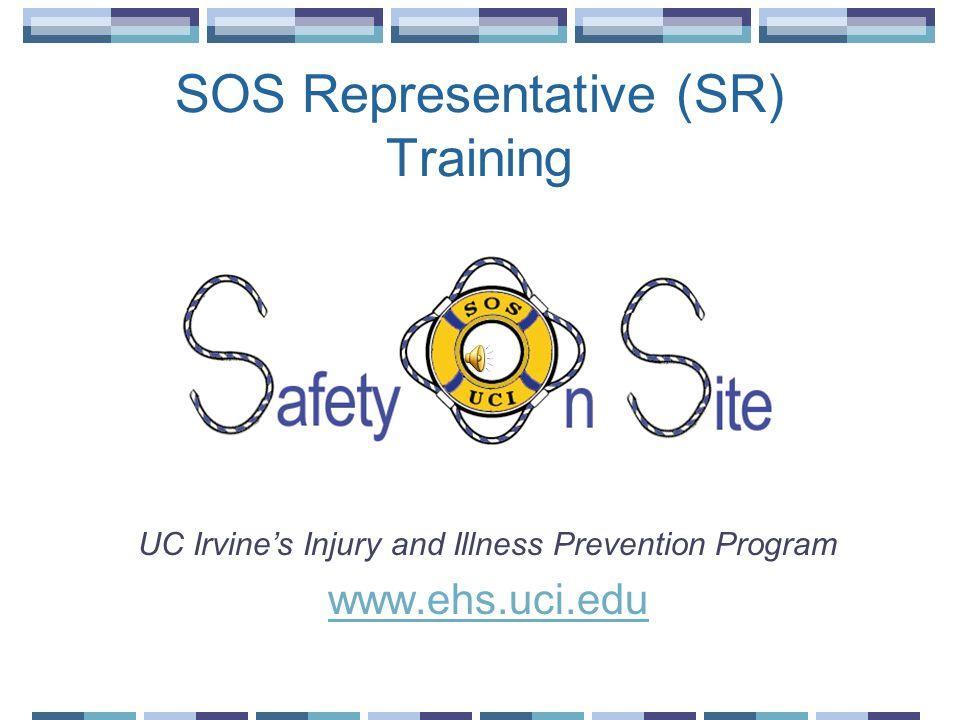 SOS Representative (SR) Training UC Irvines Injury and Illness Prevention Program www.ehs.uci.edu