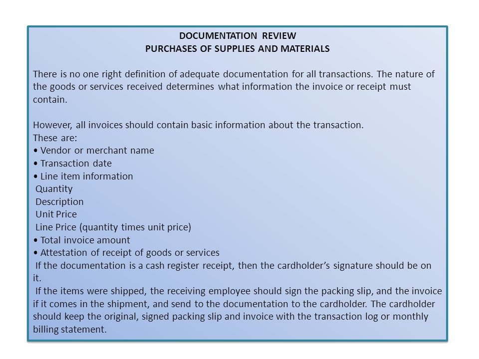 DOCUMENTATION REVIEW PURCHASES OF SUPPLIES AND MATERIALS There is no one right definition of adequate documentation for all transactions. The nature o