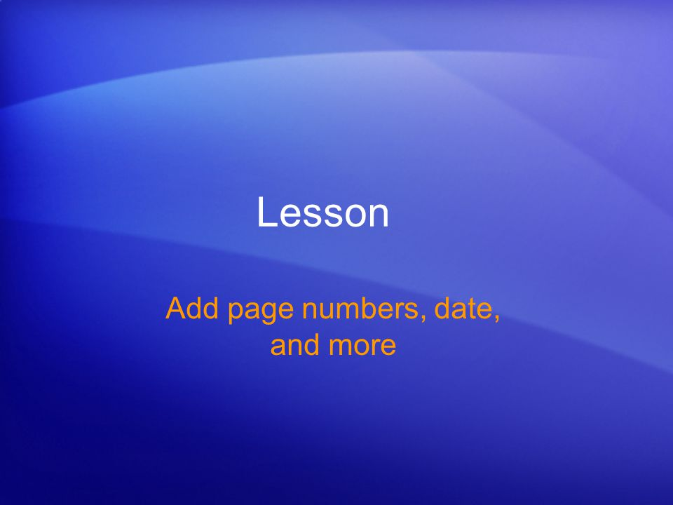 Lesson Add page numbers, date, and more