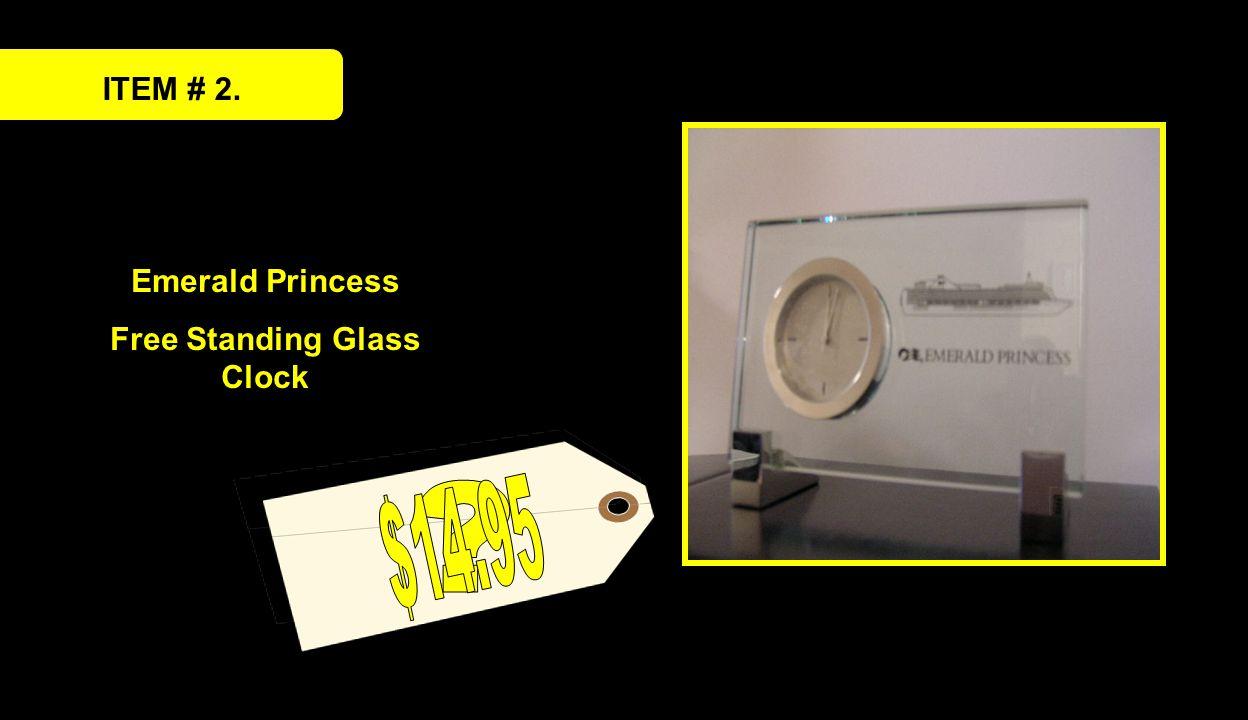 ITEM # 2. Emerald Princess Free Standing Glass Clock