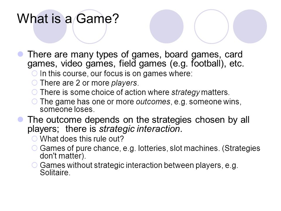 Assumptions Game Theorists Make All players behave rationally.