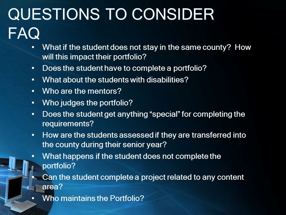 QUESTIONS TO CONSIDER FAQ What if the student does not stay in the same county.