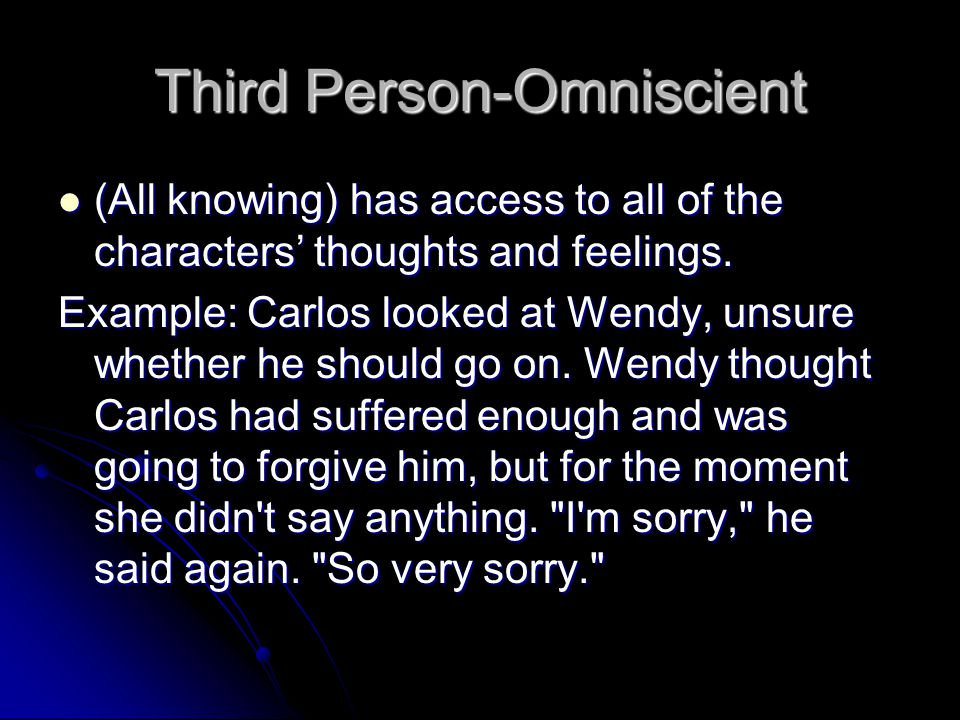 Third Person- Limited (Limited) includes the thoughts and perspective of one main character (Limited) includes the thoughts and perspective of one main character Example: Carlos looked at Wendy, unsure whether he should go on.