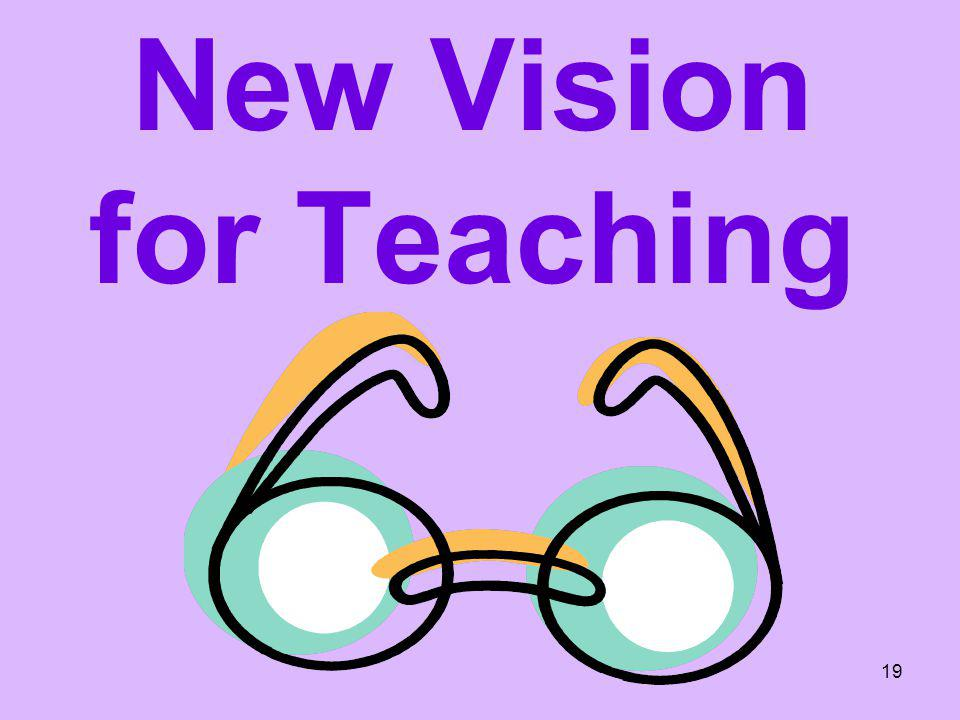 New Vision for Teaching 19