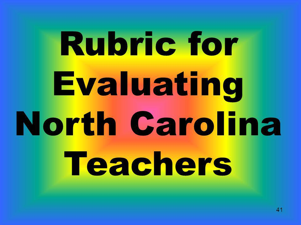 Rubric for Evaluating North Carolina Teachers 41