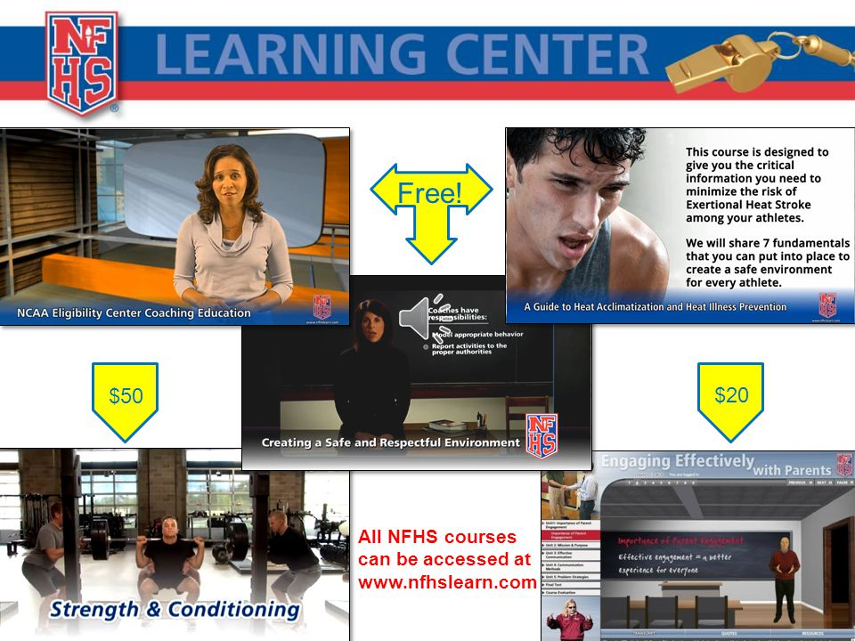 Free! $20 $50 All NFHS courses can be accessed at www.nfhslearn.com