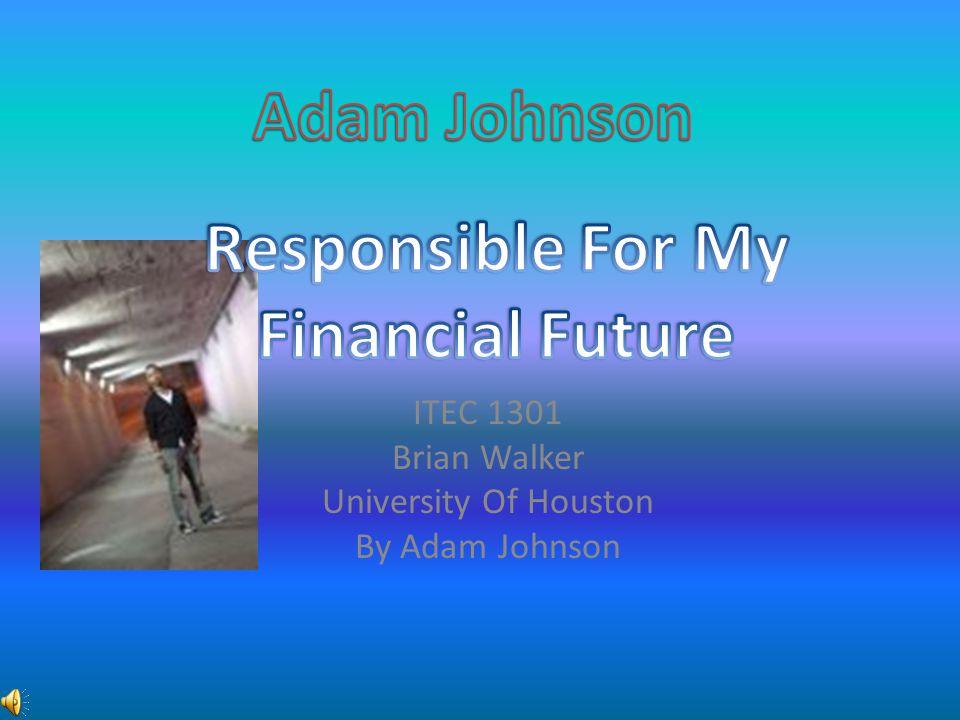 ITEC 1301 Brian Walker University Of Houston By Adam Johnson