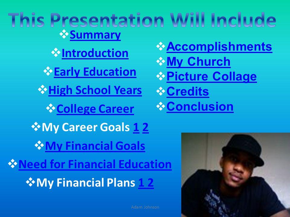 Adam Johnson My Financial Plans Created a Budget Make Saving Automatic Establish Good Credit