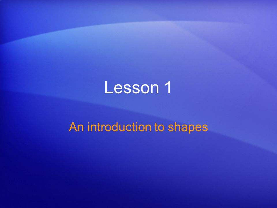 Lesson 1 An introduction to shapes